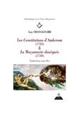 Guy Chassagnard - Les constitutions d'Anderson (1723) & La maçonnerie disséquée (1730).