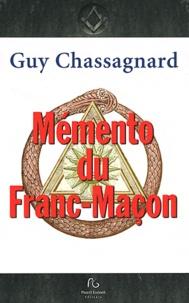 Guy Chassagnard - Mémento du franc-maçon - Aux rites : français, écossais ancien & accepté, écossais rectifié.