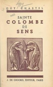 Guy Chastel - Sainte Colombe de Sens.