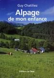 Guy Chatiliez - Alpage de mon enfance.
