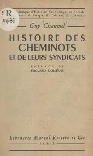 Guy Chaumel et G. Bourgin - Histoire des cheminots et de leurs syndicats.