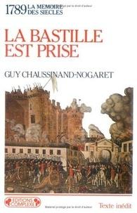 Guy Chaussinand-Nogaret - La Bastille est prise - La Révolution française commence.
