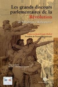 Guy Chaussinand-Nogaret - Les grands discours parlementaires de la Révolution - De Mirabeau à Robespierre (1789-1795).