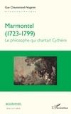 Guy Chaussinand-Nogaret - Marmontel (1723-1799) - Le philosophe qui chantait Cythère.
