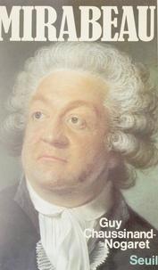 Guy Chaussinand-Nogaret - Mirabeau.