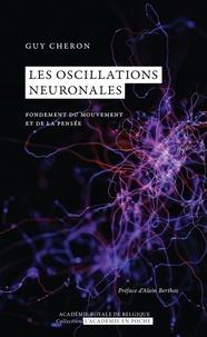 Guy Cheron - Les oscillations neuronales - Fondement du mouvement et de la pensée.