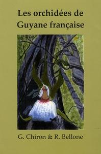 Guy Chiron et Roger Bellone - Les orchidées de Guyane française.
