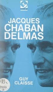 Guy Claisse et Jacques Perrier - Jacques Chaban-Delmas.