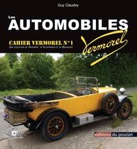 Guy Claudey - Les automobiles Vermorel - Trente-deux années d'aventure mécanique à Villefranche en Beaujolais.