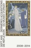 Guy Cogeval - 7 ans de réflexion - Dernières acquisitions du Musée d'Orsay 2008-2014.