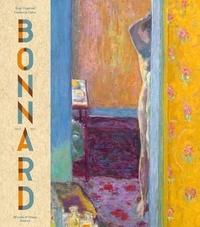 Guy Cogeval et Isabelle Cahn - Pierre Bonnard, 1867-1947 - Peindre l'Arcadie.