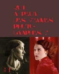 Guy Cogeval et Abigail Solomon-Godeau - Qui a peur des femmes photographes ? 1839-1945 - 1939 à 1945.