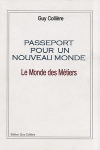 Guy Collière - Passeport pour un nouveau monde - Le monde des métiers.