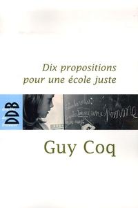 Guy Coq - Dix propositions pour une école juste.