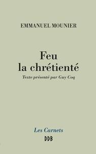 Guy Coq et Emmanuel Mounier - Feu la chrétienté.