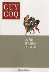 Guy Coq - La foi, épreuve de la vie.