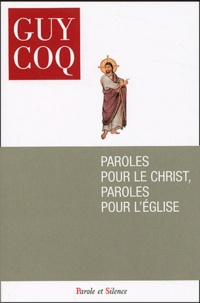 Guy Coq - Paroles pour le Christ, paroles pour l'Eglise.