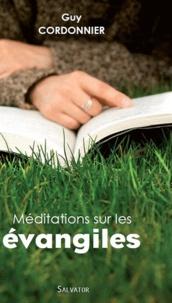 Guy Cordonnier - Méditations sur les évangiles.