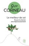 Guy Corneau - Le meilleur de soi - Le rencontrer, le nourrir, l'exprimer.