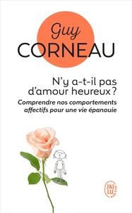 Guy Corneau - N'y a-t-il pas d'amour heureux ? - Comment les liens père-fille et mère-fils conditionnent nos amours.