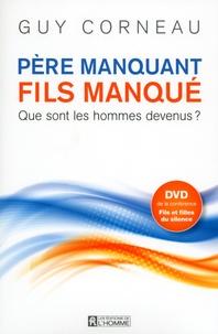 Guy Corneau - Père manquant, fils manqué - Que sont les hommes devenus ?. 1 DVD