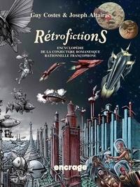 Guy Costes et Joseph Altairac - Rétrofictions - Encyclopédie de la conjecture romanesque rationnelle francophone, de Rabelais à Barjavel (1532-1951) 2 volumes.