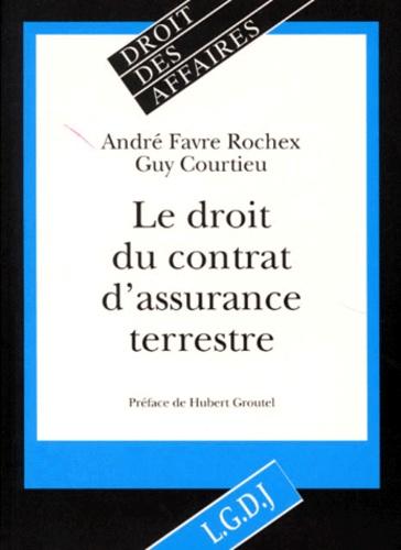 Guy Courtieu et André Favre Rochex - Le droit du contrat d'assurance terrestre.