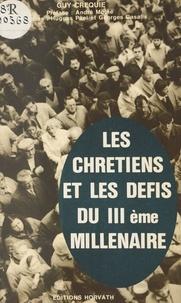 Guy Créquie - Les chrétiens et les défis du IIIe millénaire.