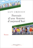 Guy Croussy - Portrait d'une femme d'aujourd'hui.