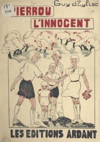 Guy d'Eyliac - Pierrou l'innocent.