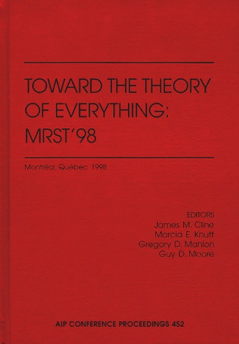 Guy-D Moore et James-M Cline - TOWARD THE THEORY OF EVERYTHING : MRST'98.