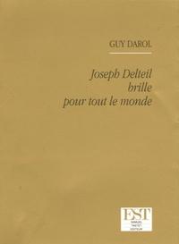 Guy Darol - Joseph Delteil brille pour tout le monde.