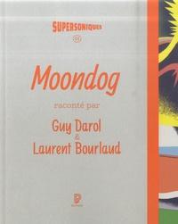 Guy Darol et Laurent Bourlaud - Moondog.