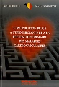 Guy De Backer et Marcel Kornitzer - Contribution belge à l'épidémiologie et à la prévention primaire des maladies cardiovasculaires.