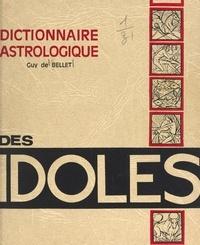 Guy de Bellet - Dictionnaire astrologique des idoles.