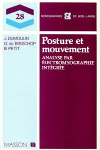 Guy de Bisschop et Jean Dumoulin - POSTURE ET MOUVEMENT. - Analyse par électromyographie intégrée.