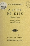 Guy de Bosschère et Thomas Gleb - À l'est de Dieu, poèmes de Pologne - Frontispice et hors-texte de Thomas Gleb.