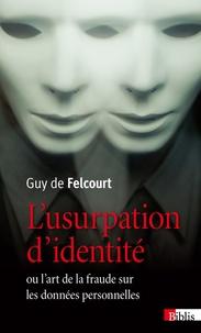 Lusurpation didentité - Ou lart de la fraude sur les données personnelles.pdf
