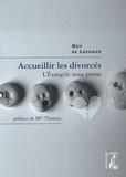 Guy de Lachaux - Accueillir les divorcés - L'Evangile nous presse !.