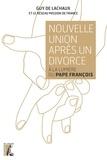 Guy de Lachaux et  Mission de France - Nouvelle union après un divorce - A la lumière du Pape François.