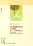 Guy de Lachaux - Se remarier après un divorce - Préparons notre temps de prière.