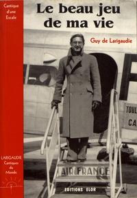 Guy de Larigaudie - Le beau jeu de ma vie (Lettres autobiographiques 1922-1940) - Cantique d'une escale.