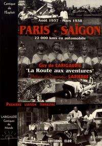 Guy de Larigaudie - Paris-Saïgon, 22 000 kms en automobile, août 1937 - mars 1938 (la route aux aventures) - Cantique de l'exploit.