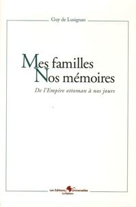 Guy de Lusignan - Mes familles - Nos mémoires - De l'Empire ottoman à nos jours.