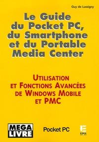 Guy de Lussigny - Le Guide du Pocket PC, du Smartphone et du Portable Media Center.