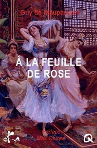 Guy de Maupassant - A la feuille de rose, maison turque.
