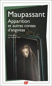 Guy de Maupassant - Apparition et autres contes d'angoisse.