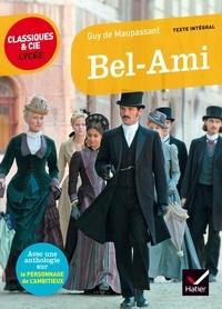 Guy de Maupassant et Gabrielle Saïd - Bel Ami - suivi d'un parcours  sur le personnage de l'ambitieux.