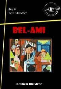 Guy de Maupassant - Bel-Ami - édition intégrale & entièrement illustrée.