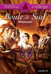 Guy de Maupassant et Stéphane Guinoiseau - Bibliocollège - Boule de Suif, Maupassant.